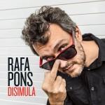 Rafa Pons Disimula